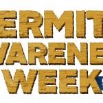 It's Termite Awareness Week!