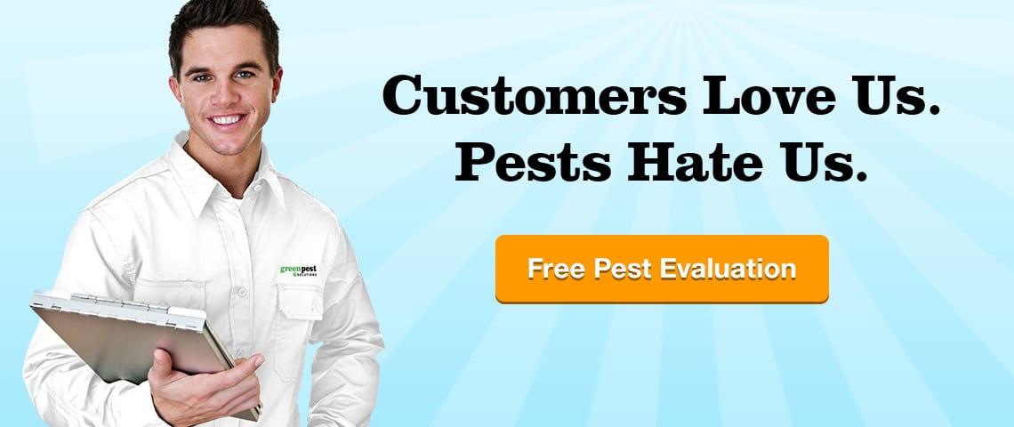 Customers Love Us. Pests Hate Us. Free Pest Evaluation